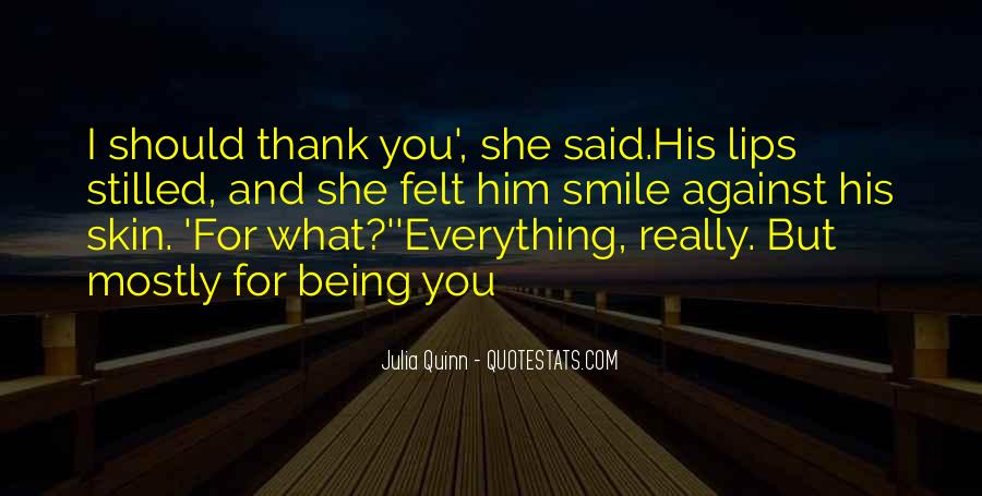 Thank You For Just Being You Quotes #305812