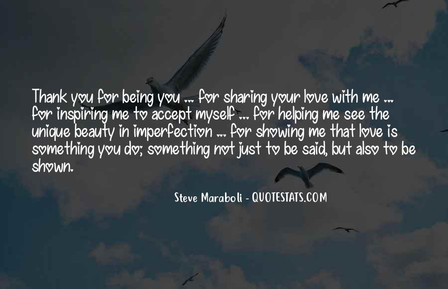 Thank You For Just Being You Quotes #374707