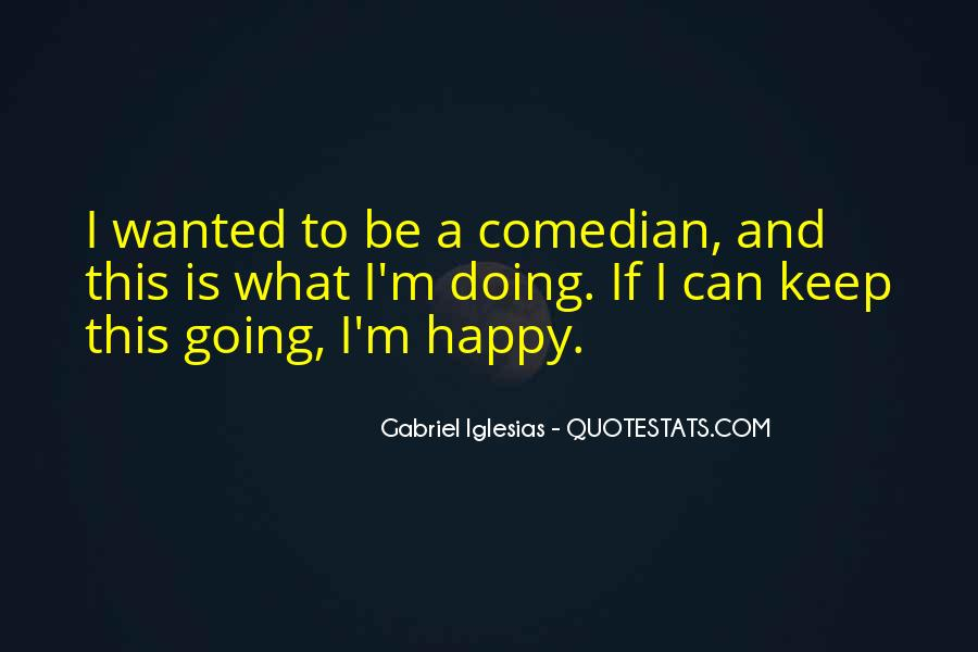 Quotes About Gabriel Iglesias #1112243