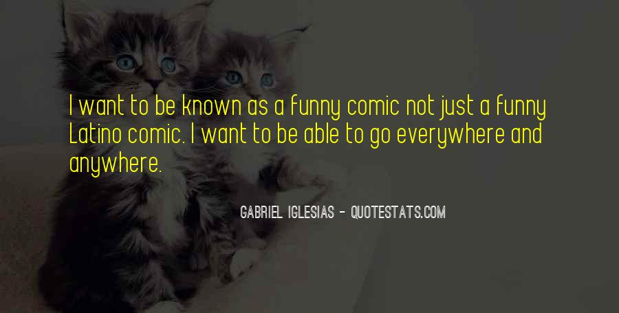 Quotes About Gabriel Iglesias #1287647