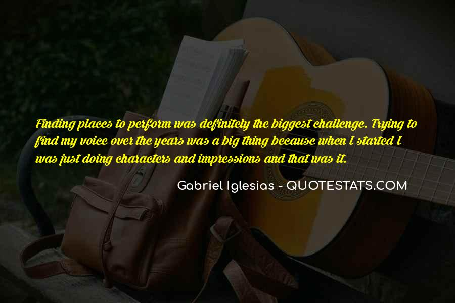 Quotes About Gabriel Iglesias #1834941