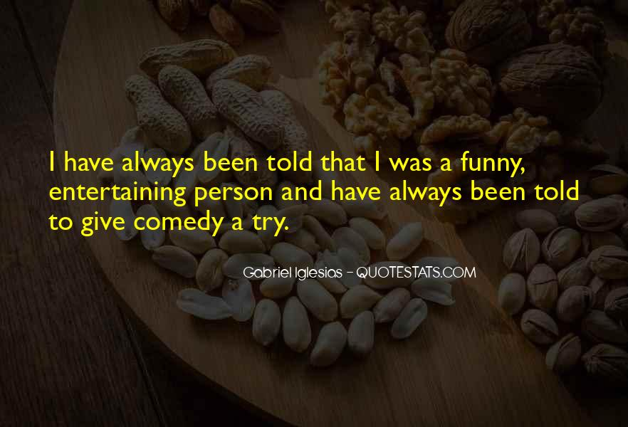 Quotes About Gabriel Iglesias #561617