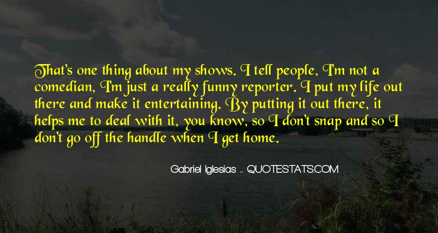 Quotes About Gabriel Iglesias #584787