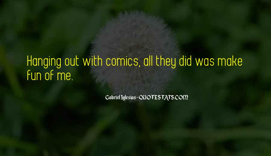 Quotes About Gabriel Iglesias #64727