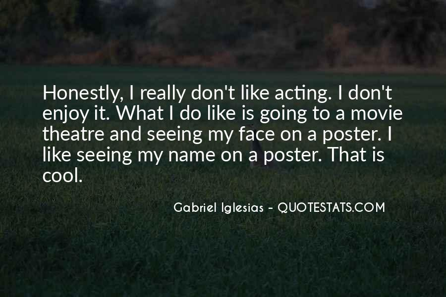 Quotes About Gabriel Iglesias #6870