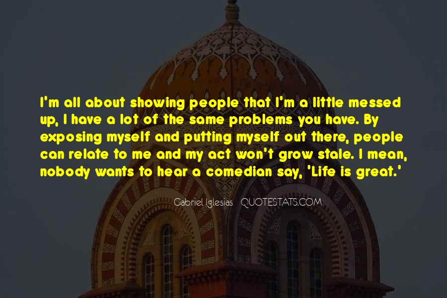 Quotes About Gabriel Iglesias #759377