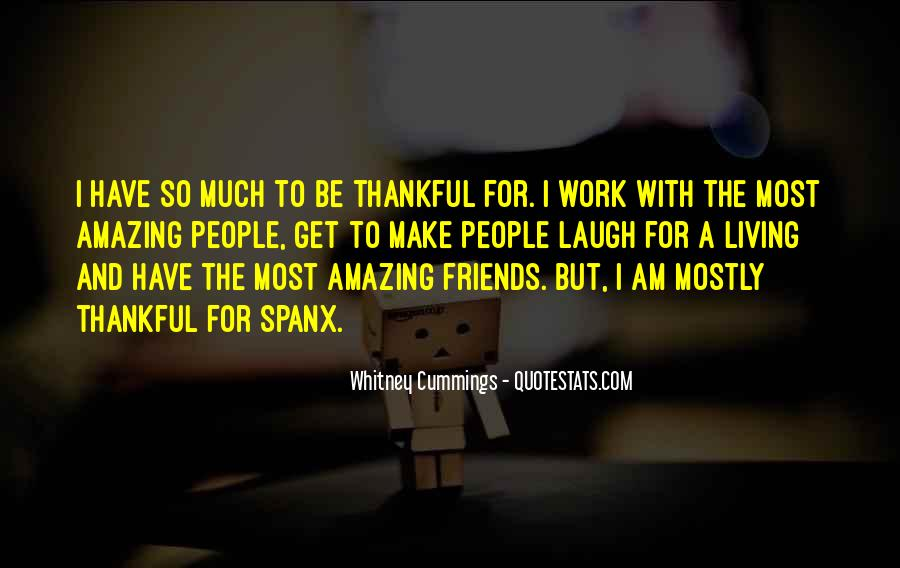 Thankful For Amazing Friends Quotes #1405894