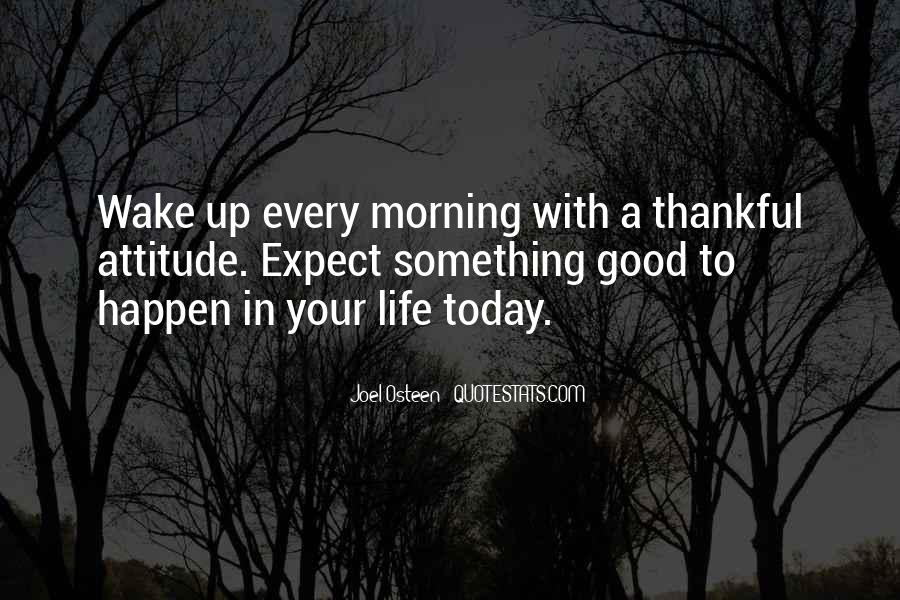 Thankful For Life Today Quotes #492604