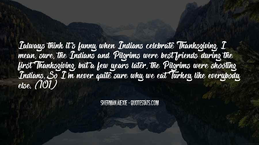 Thanksgiving For Friends Quotes #1159377