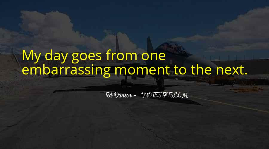 That Embarrassing Moment When Quotes #249810