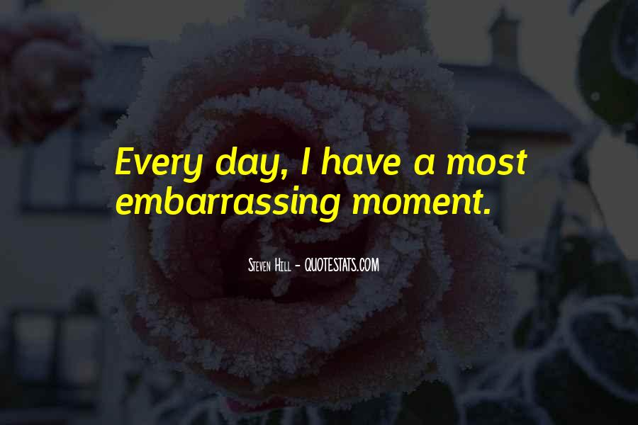 That Embarrassing Moment When Quotes #660324