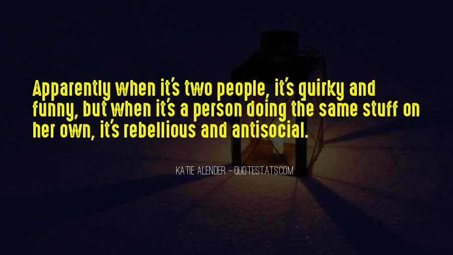 That One Person Funny Quotes #192188