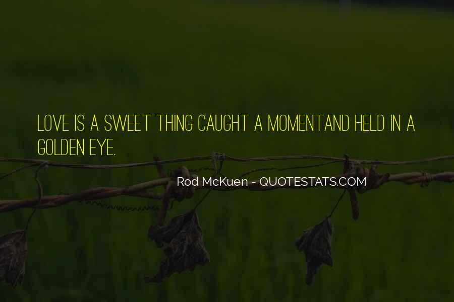 That Sweet Moment When Quotes #533125