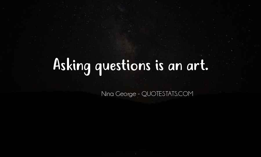 The Art Of Asking Questions Quotes #1566136