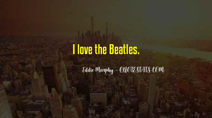 The Beatles Love Quotes #391898