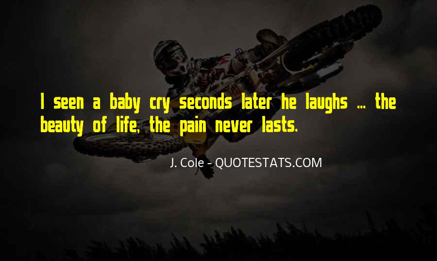 The Beauty Of Life The Pain Never Lasts Quotes #446506