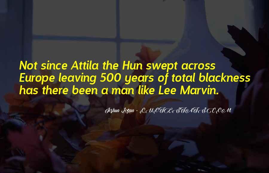 Quotes About Attila The Hun #197501