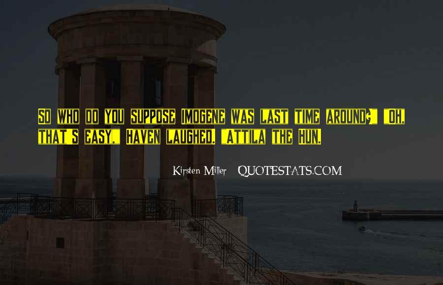 Quotes About Attila The Hun #529271