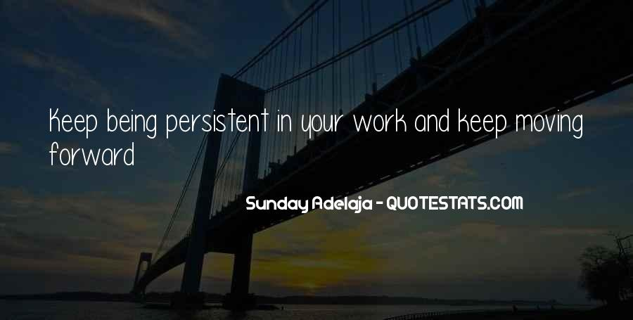 Quotes About Being Persistent #315594