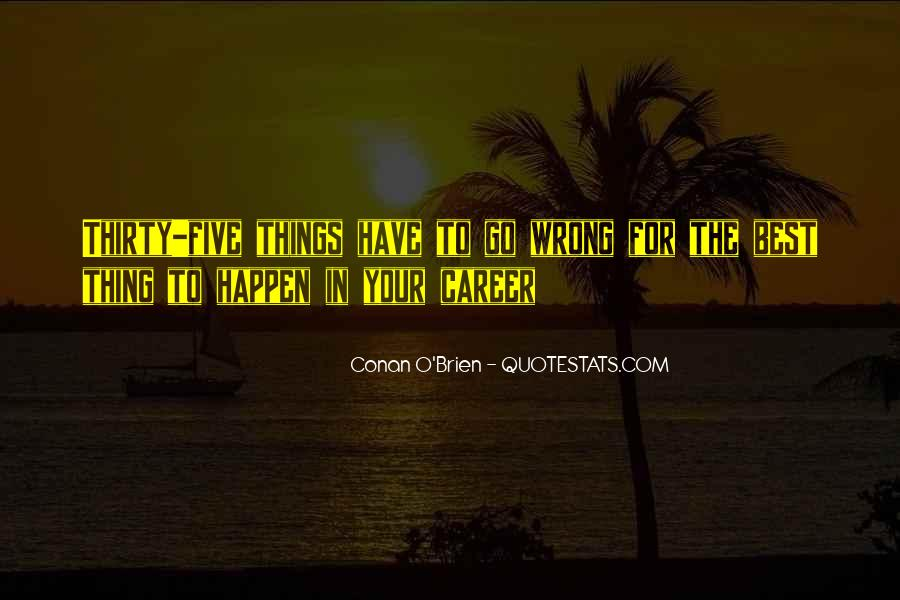 The Best Things Happen Quotes #496899