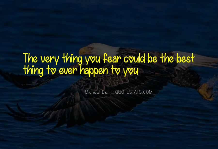 The Best Things Happen Quotes #721969