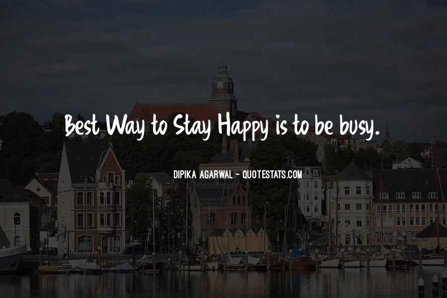 The Best Way To Be Happy Quotes #1731965