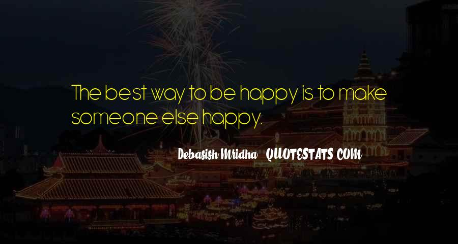 The Best Way To Be Happy Quotes #1836026