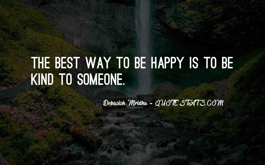 The Best Way To Be Happy Quotes #238399