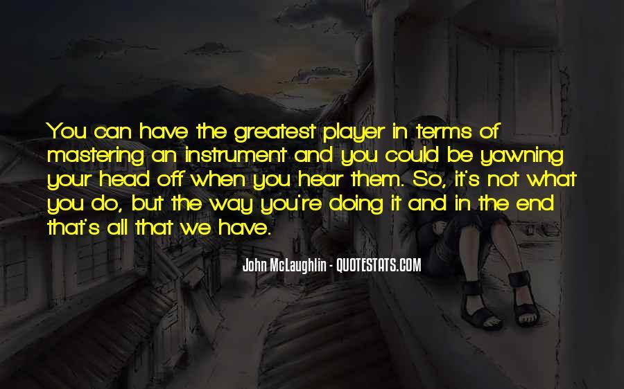 Quotes About John Mclaughlin #598460