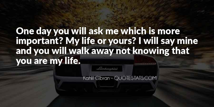The Day You Walk Away Quotes #465173