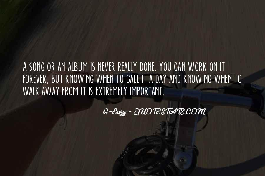 The Day You Walk Away Quotes #531365