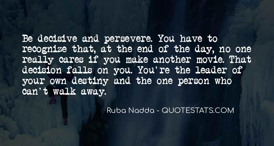 The Day You Walk Away Quotes #871045