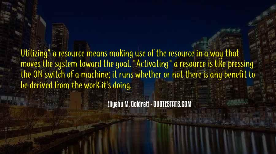 The Goal Goldratt Quotes #968065