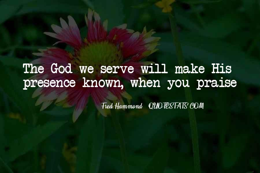 The God We Serve Quotes #1212223