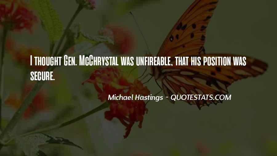Quotes About Michael Hastings #1298024