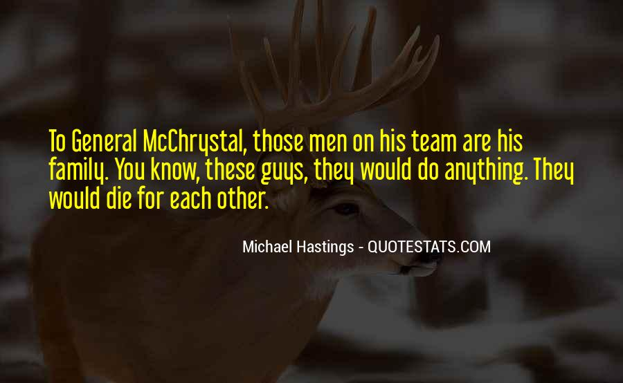 Quotes About Michael Hastings #1491387