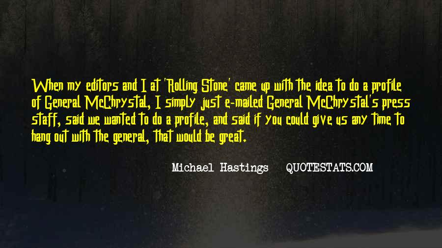 Quotes About Michael Hastings #303443