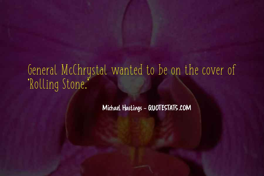 Quotes About Michael Hastings #649839