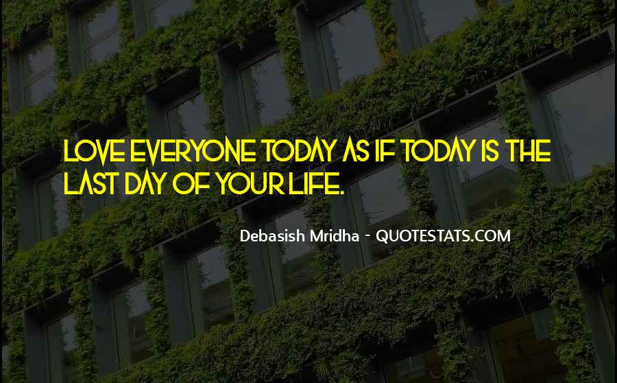 The Last Day Of My Life Quotes #145666