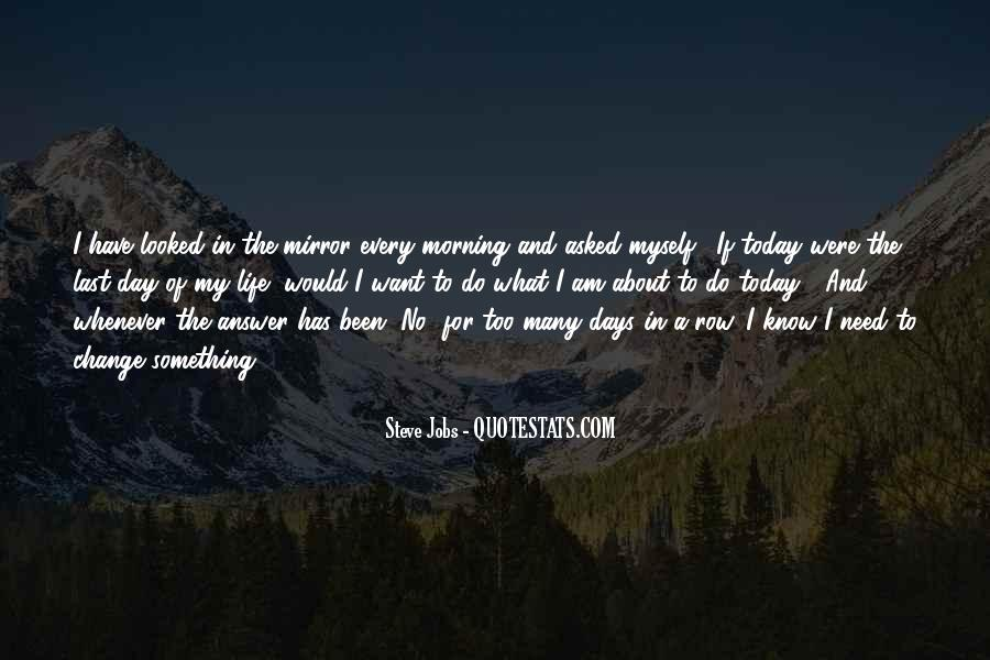 The Last Day Of My Life Quotes #150789