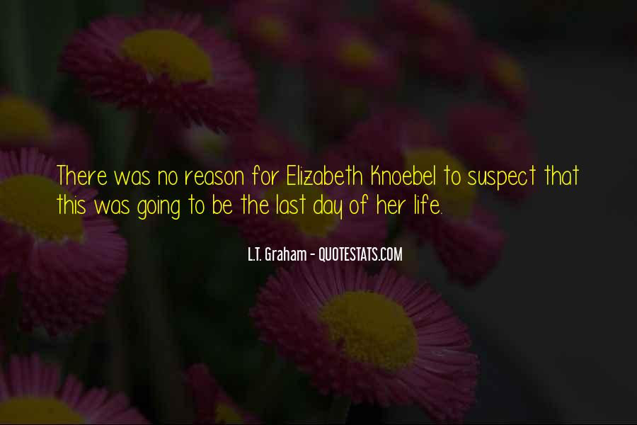 The Last Day Of My Life Quotes #369010