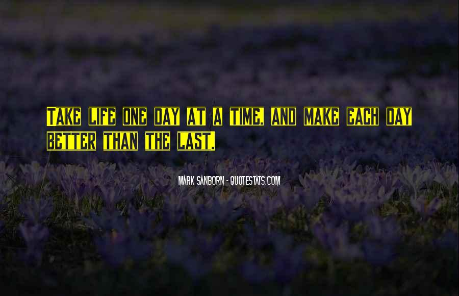 The Last Day Of My Life Quotes #385042