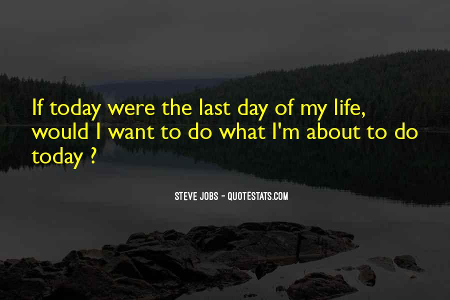 The Last Day Of My Life Quotes #415608