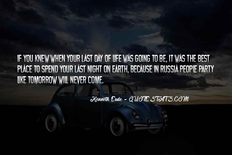 The Last Day Of My Life Quotes #609067