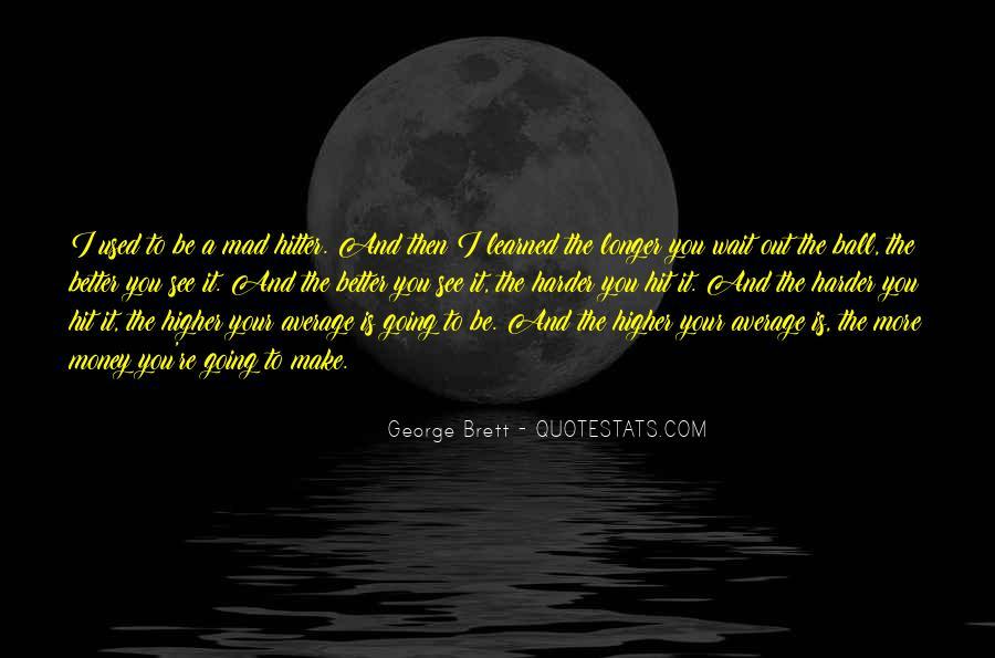 The Longer You Wait Quotes #114672