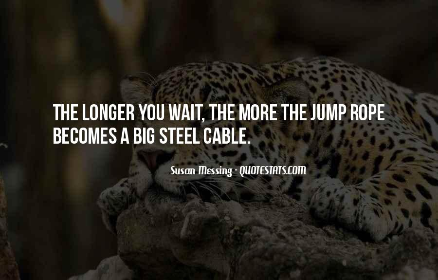 The Longer You Wait Quotes #1310807