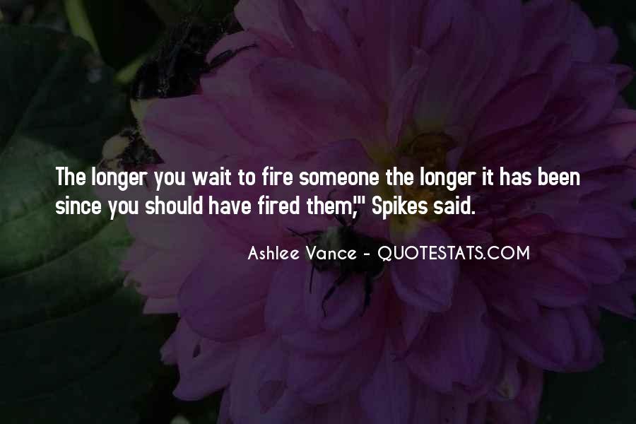 The Longer You Wait Quotes #1530309