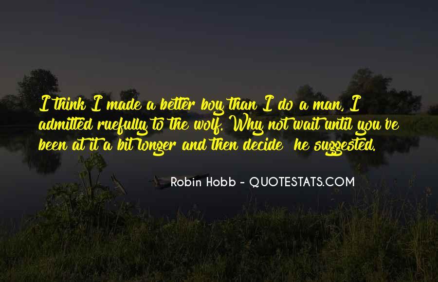 The Longer You Wait Quotes #1774222