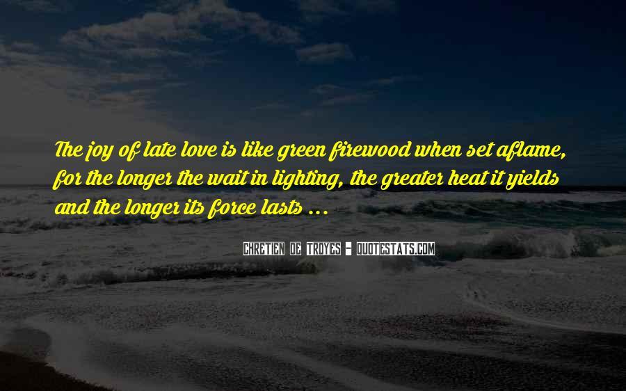 The Longer You Wait Quotes #1848378