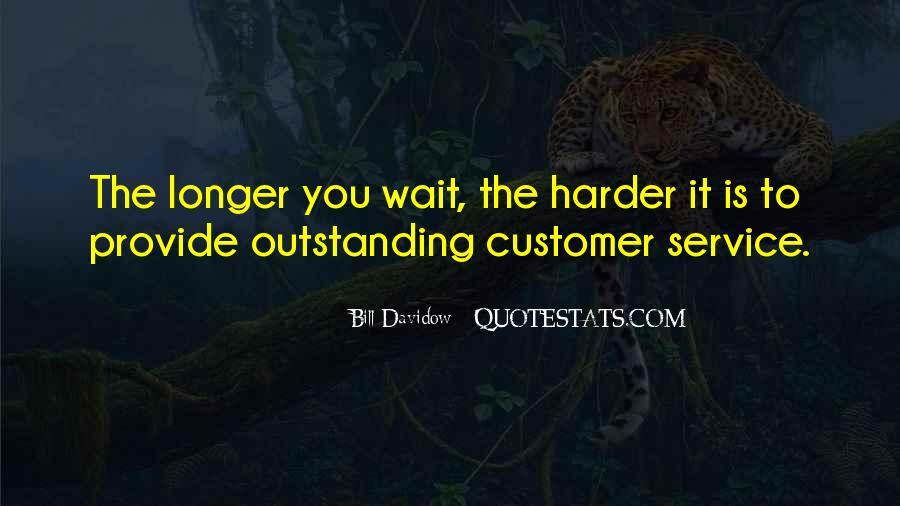 The Longer You Wait Quotes #1865364